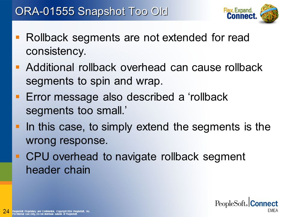 ORA-01555 Snapshot Too Old Rollback segments are not extended for read consistency.
