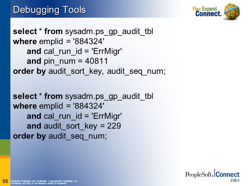 Debugging Tools select * from sysadm.ps_gp_audit_tbl