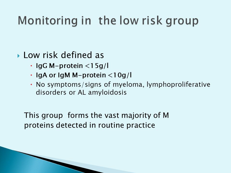 Monitoring in the low risk group