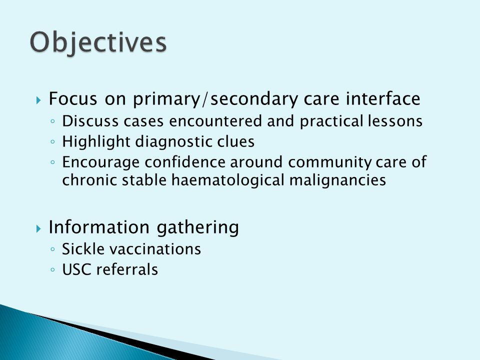 Objectives Focus on primary/secondary care interface
