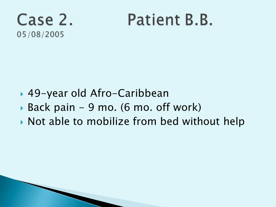 Case 2. Patient B.B. 05/08/2005 49-year old Afro-Caribbean