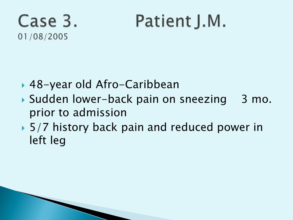 Case 3. Patient J.M. 01/08/2005 48-year old Afro-Caribbean