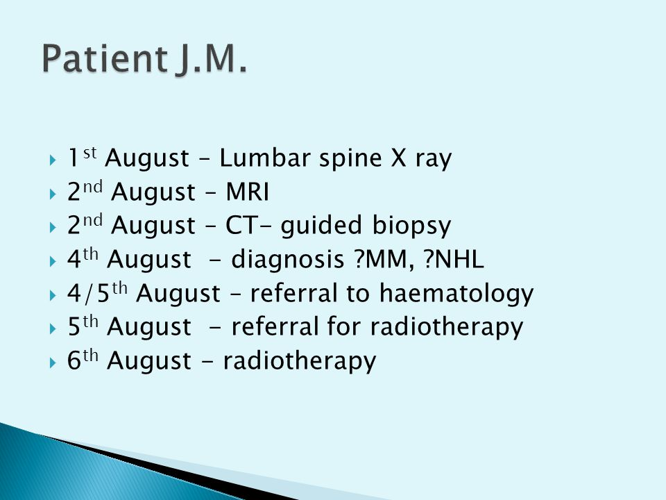 Patient J.M. 1st August – Lumbar spine X ray 2nd August – MRI
