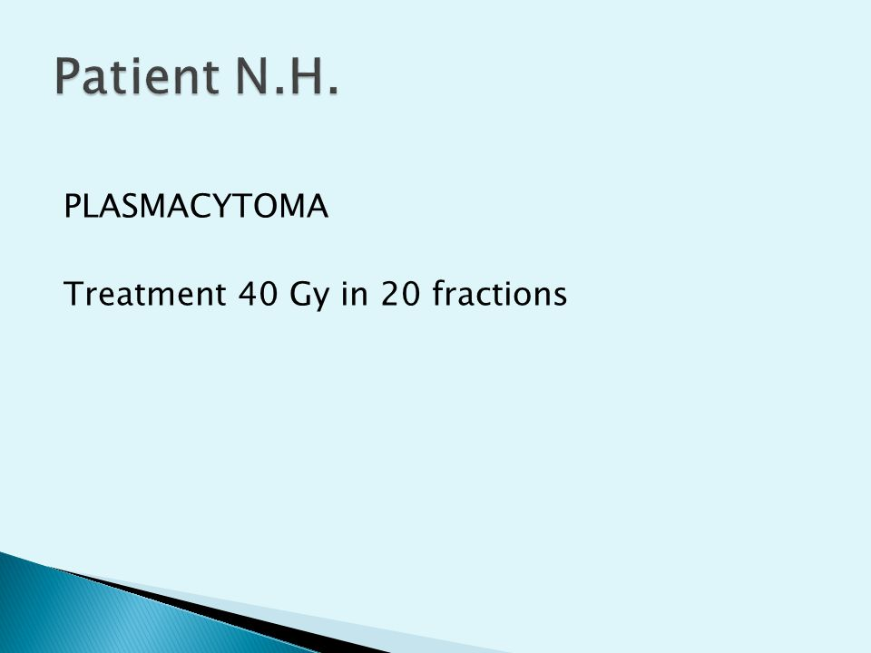 Patient N.H. PLASMACYTOMA Treatment 40 Gy in 20 fractions