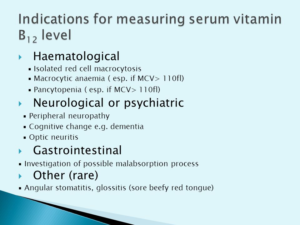 Indications for measuring serum vitamin B12 level