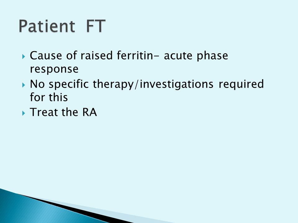 Patient FT Cause of raised ferritin- acute phase response