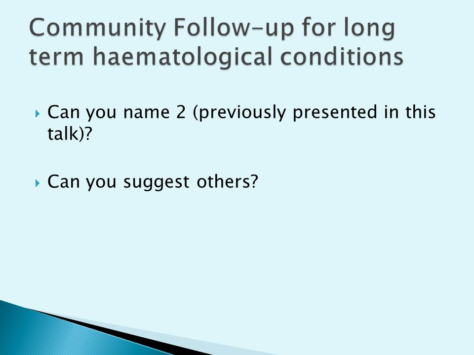 Community Follow-up for long term haematological conditions