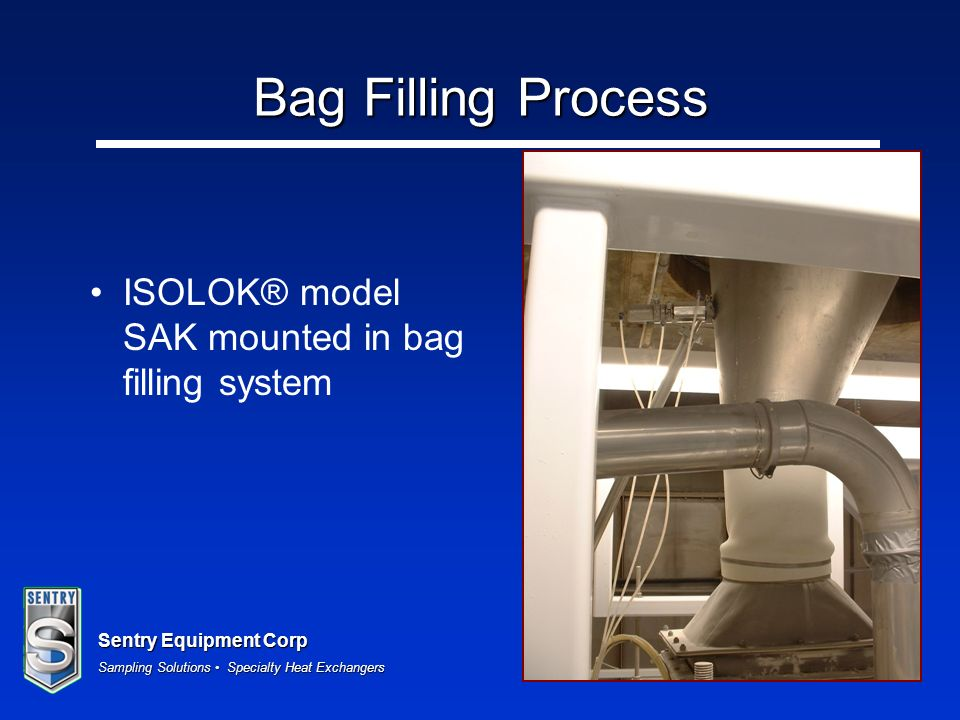 Bag Filling Process ISOLOK® model SAK mounted in bag filling system