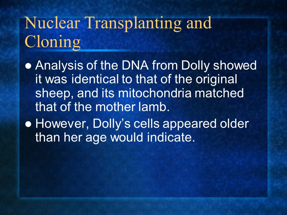 Nuclear Transplanting and Cloning