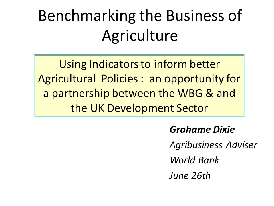 Benchmarking the Business of Agriculture