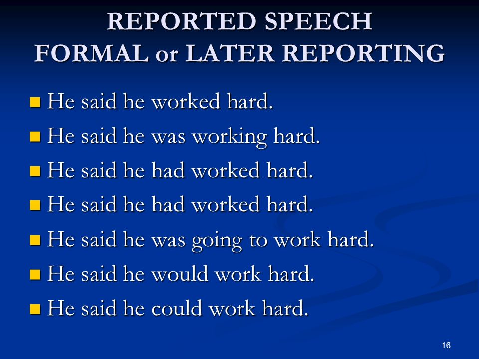 REPORTED SPEECH FORMAL or LATER REPORTING