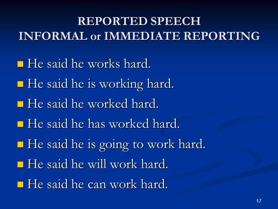 REPORTED SPEECH INFORMAL or IMMEDIATE REPORTING