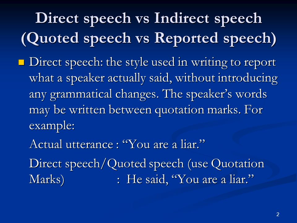 Direct speech vs Indirect speech (Quoted speech vs Reported speech)