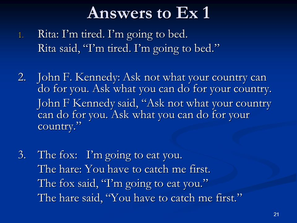 Answers to Ex 1 Rita: I'm tired. I'm going to bed.