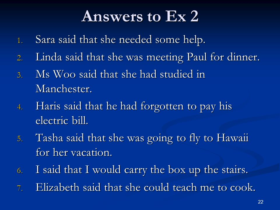 Answers to Ex 2 Sara said that she needed some help.