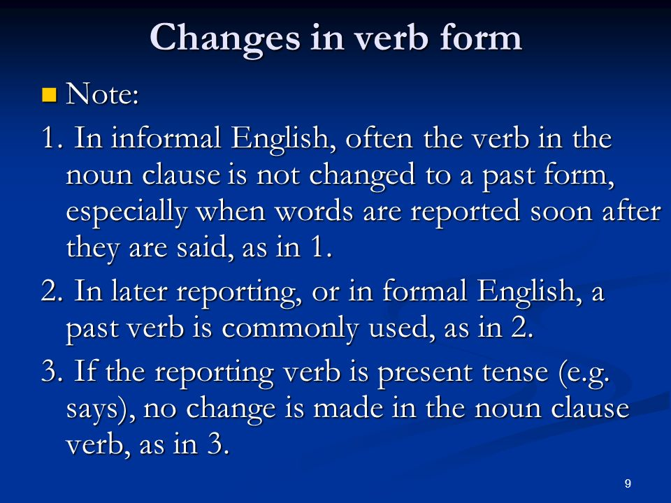 Changes in verb form Note: