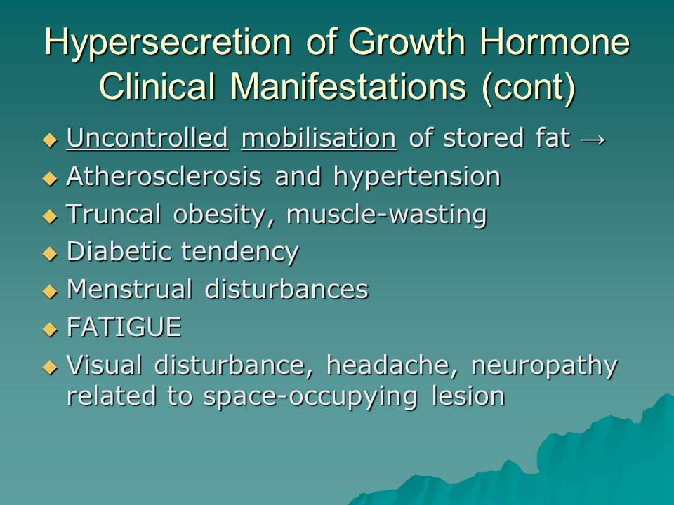 Hypersecretion of Growth Hormone Clinical Manifestations (cont)