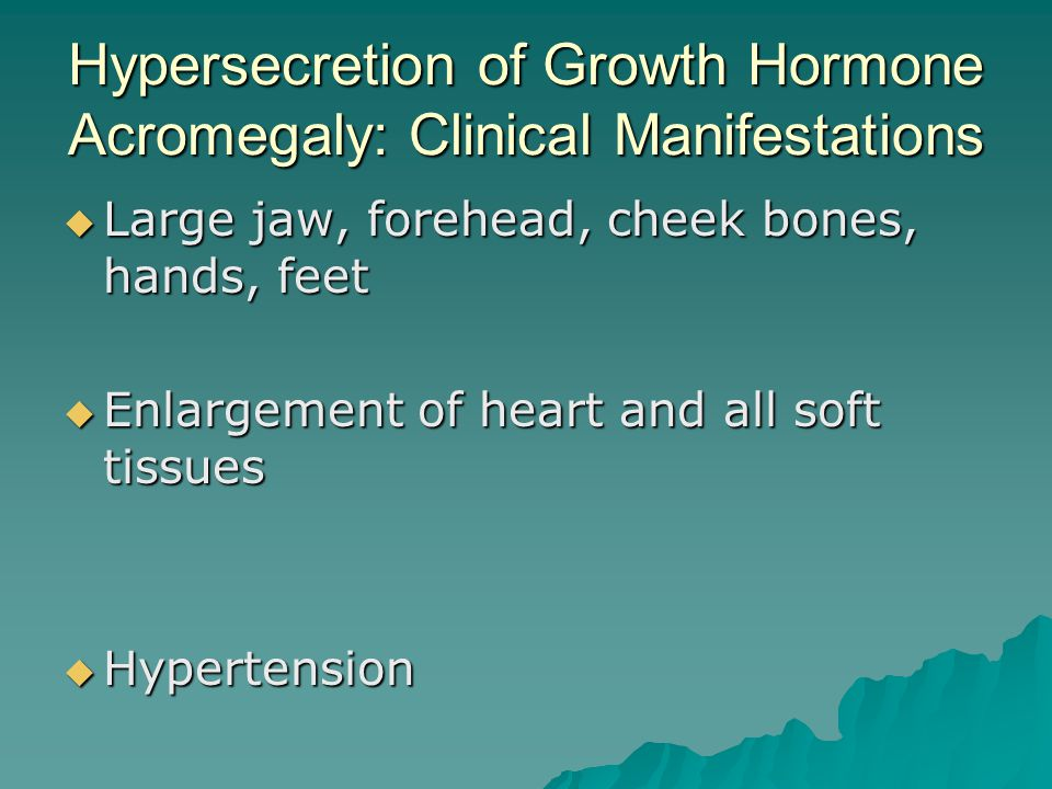 Hypersecretion of Growth Hormone Acromegaly: Clinical Manifestations