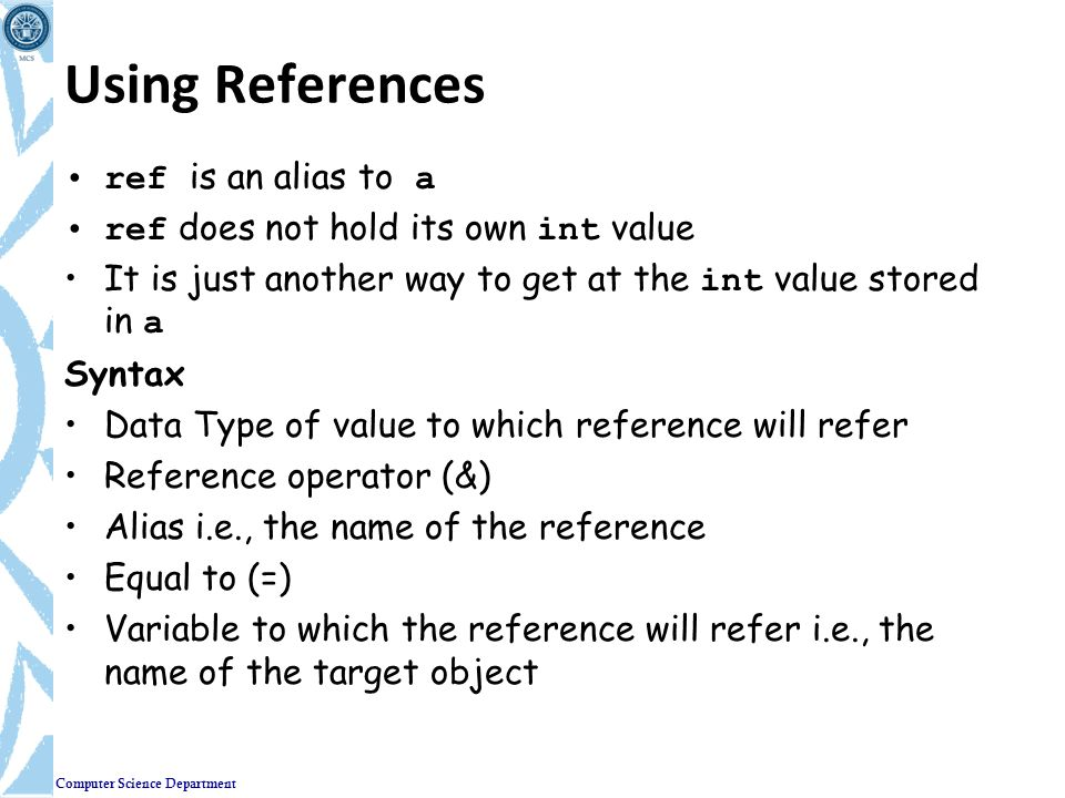 Using References ref is an alias to a