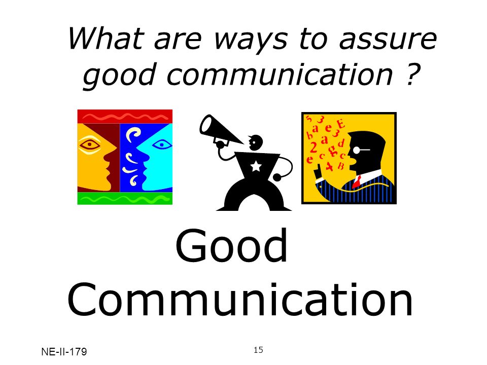 What are ways to assure good communication