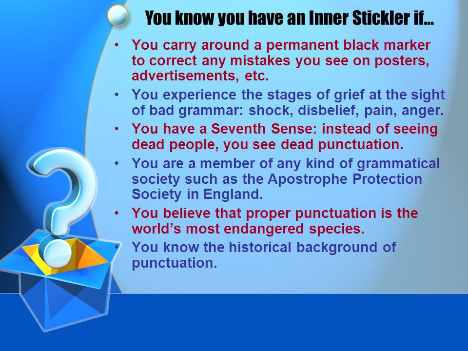 You know you have an Inner Stickler if…