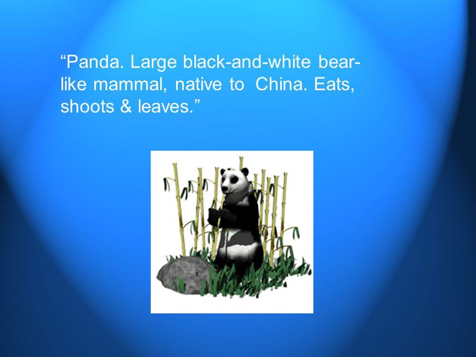 Panda. Large black-and-white bear-like mammal, native to China