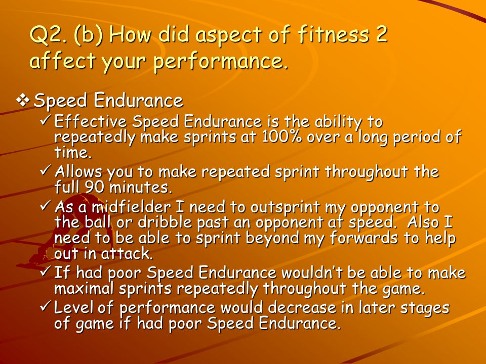 Q2. (b) How did aspect of fitness 2 affect your performance.