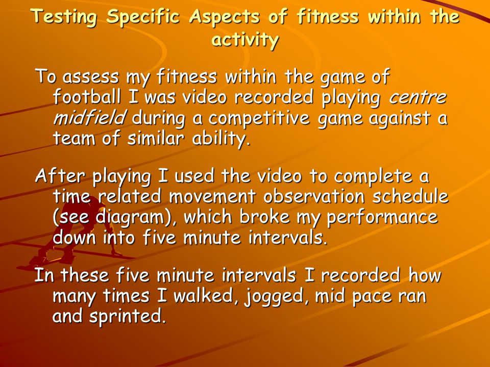 Testing Specific Aspects of fitness within the activity