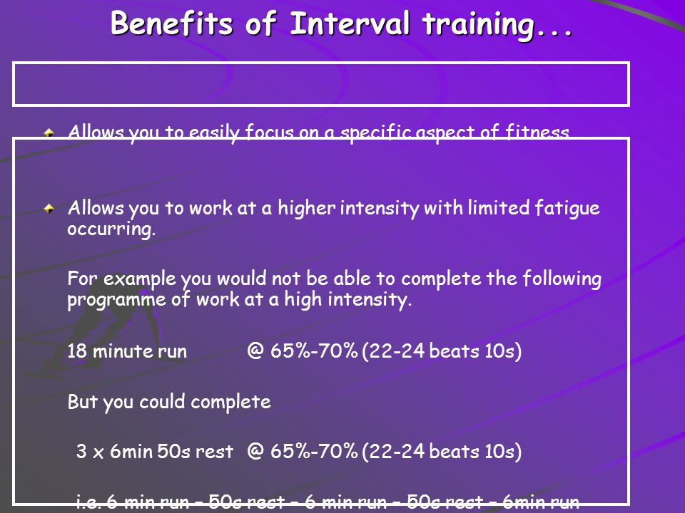 Benefits of Interval training...