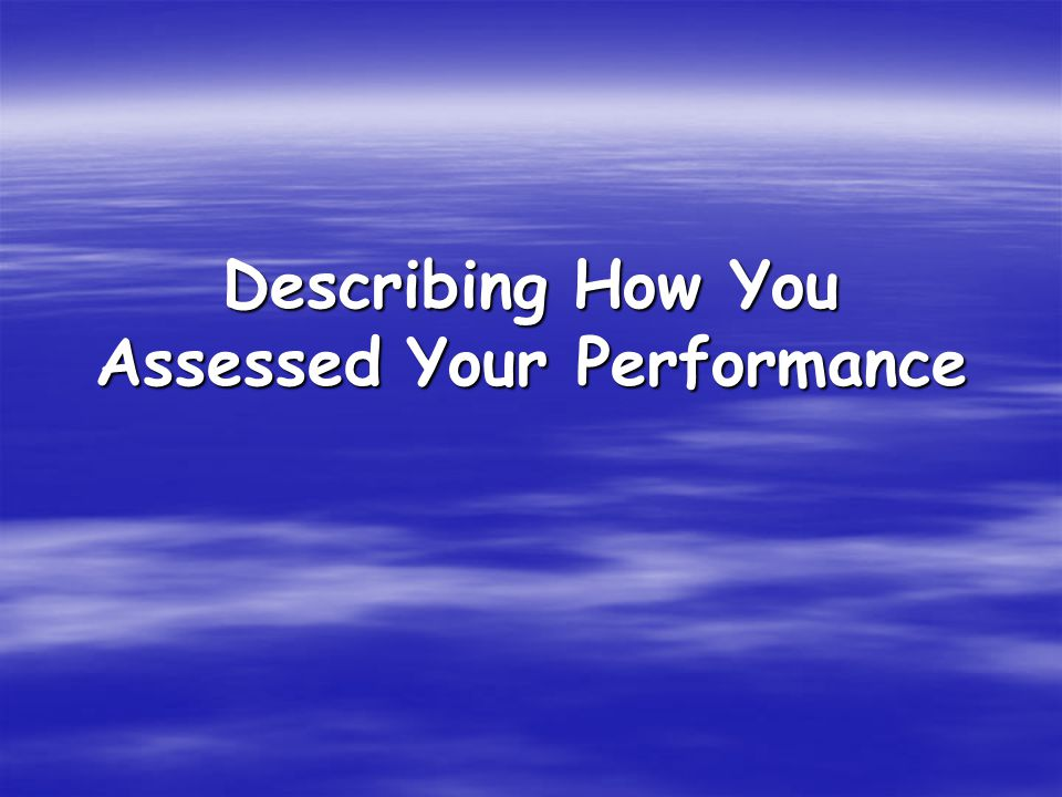Describing How You Assessed Your Performance