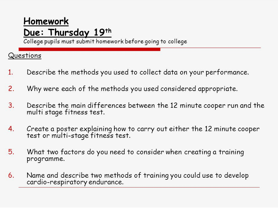 Homework Due: Thursday 19th College pupils must submit homework before going to college