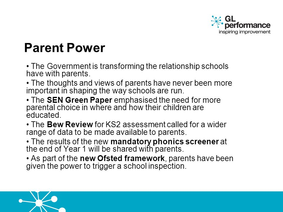 Parent Power The Government is transforming the relationship schools have with parents.