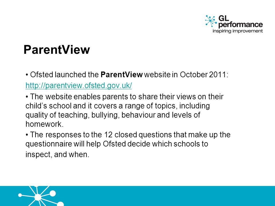 ParentView Ofsted launched the ParentView website in October 2011:
