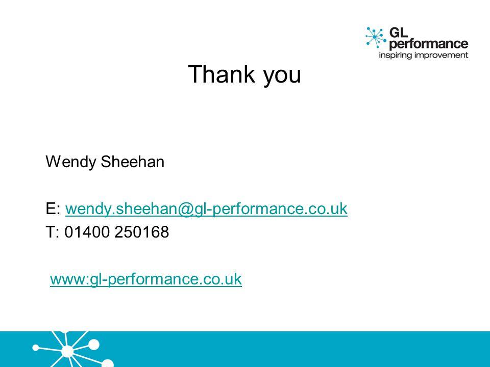 Thank you Wendy Sheehan E: wendy.sheehan@gl-performance.co.uk