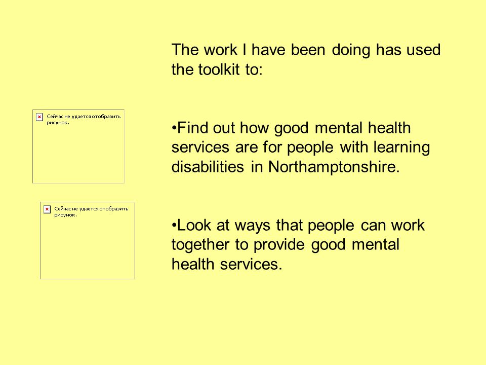 The work I have been doing has used the toolkit to: