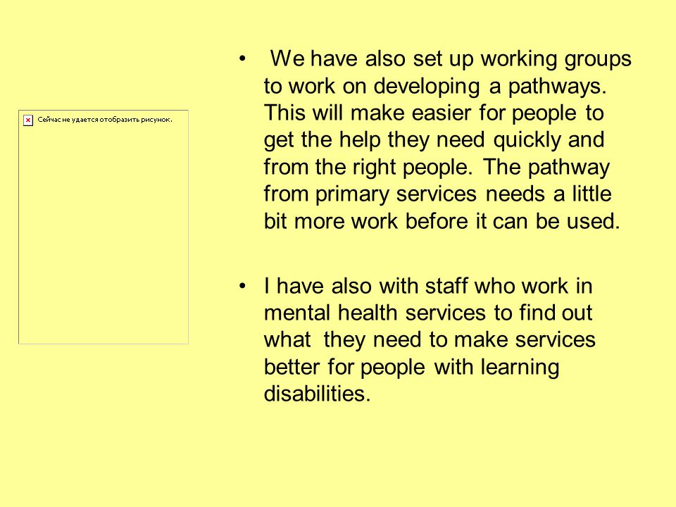 We have also set up working groups to work on developing a pathways