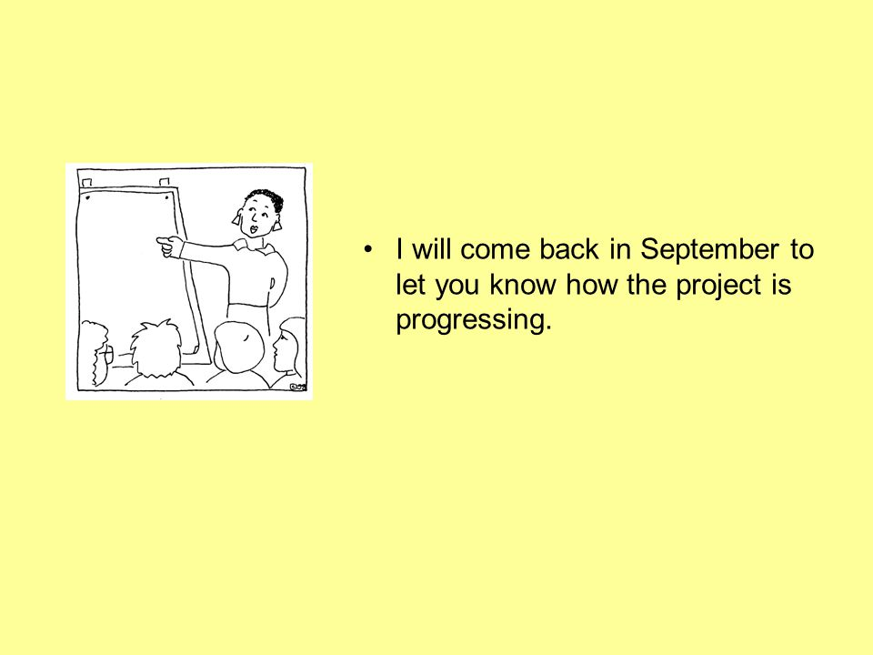 I will come back in September to let you know how the project is progressing.