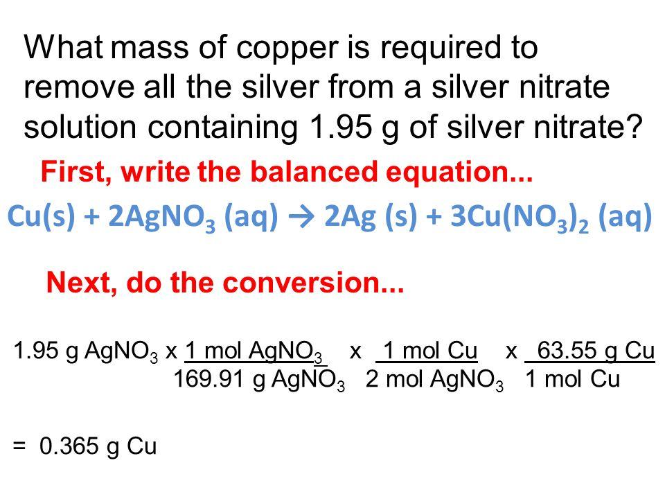 Cu(s) + 2AgNO3 (aq) → 2Ag (s) + 3Cu(NO3)2 (aq)