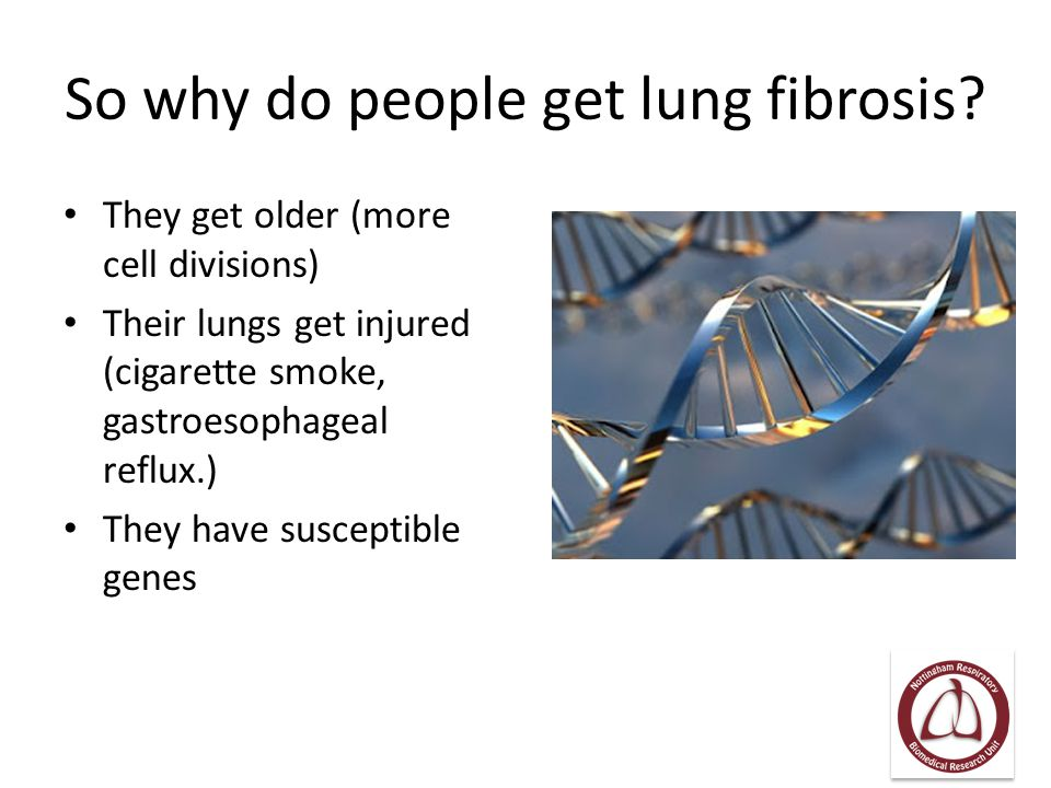 So why do people get lung fibrosis