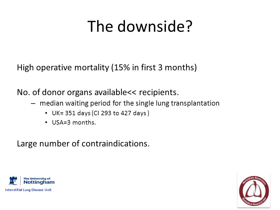 The downside High operative mortality (15% in first 3 months)