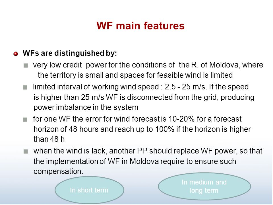 WF main features WFs are distinguished by: ■ very low credit power for the conditions of the R. of Moldova, where.