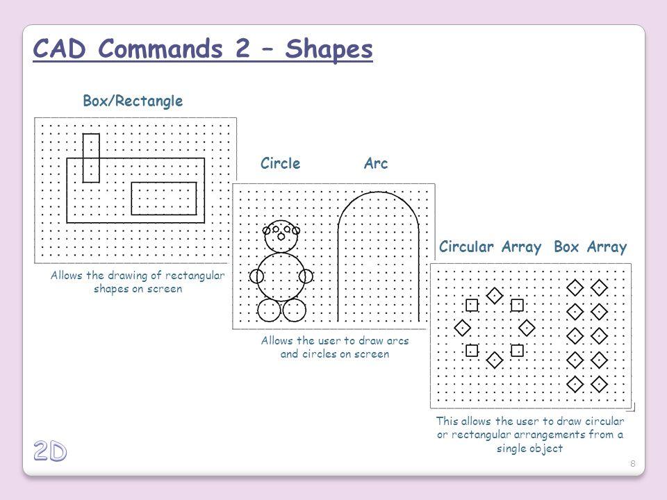 CAD Commands 2 – Shapes 2D Box/Rectangle Circle Arc Circular Array
