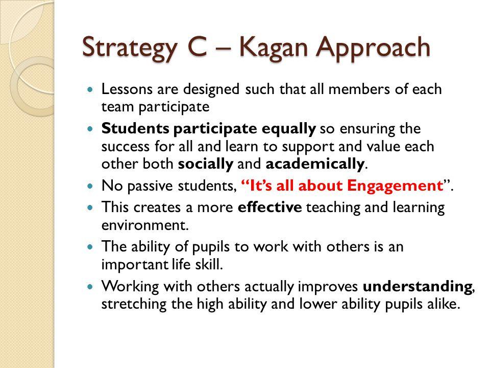 Strategy C – Kagan Approach