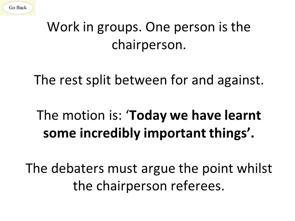 Work in groups. One person is the chairperson