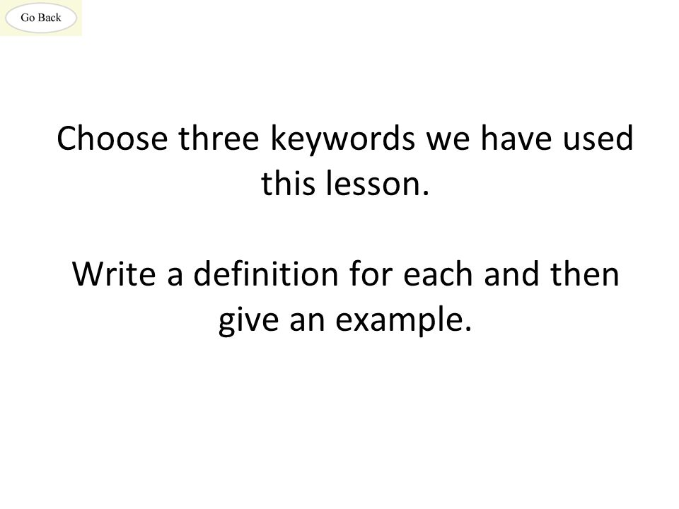 Choose three keywords we have used this lesson