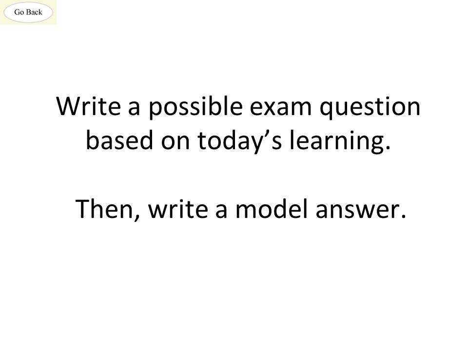 Write a possible exam question based on today's learning