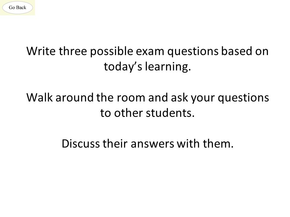 Write three possible exam questions based on today's learning