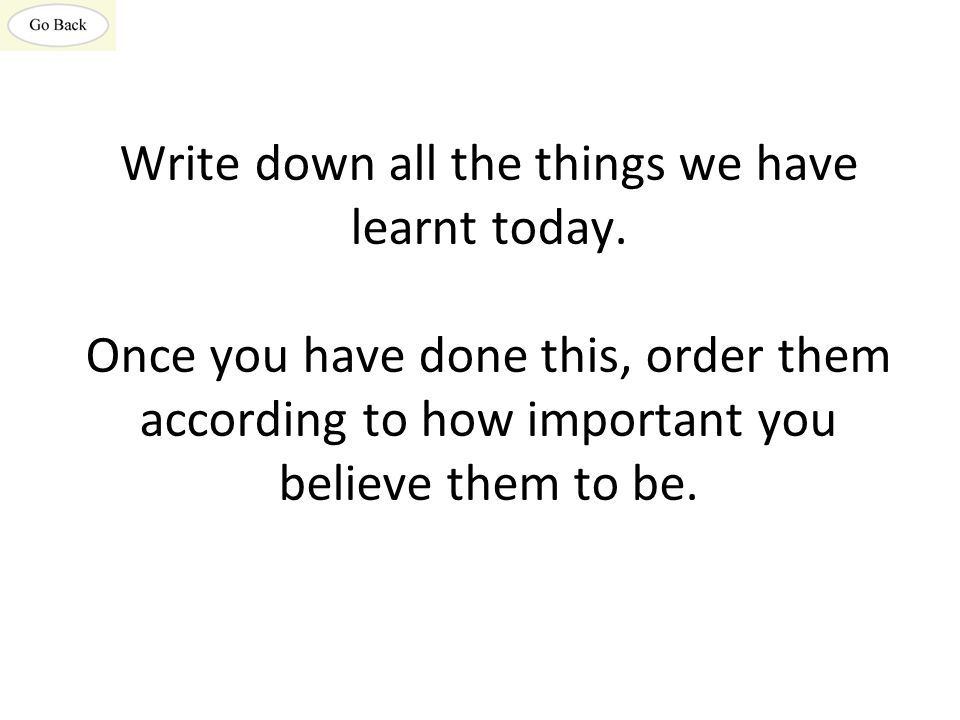 Write down all the things we have learnt today
