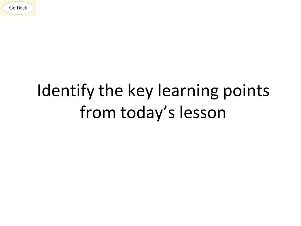 Identify the key learning points from today's lesson
