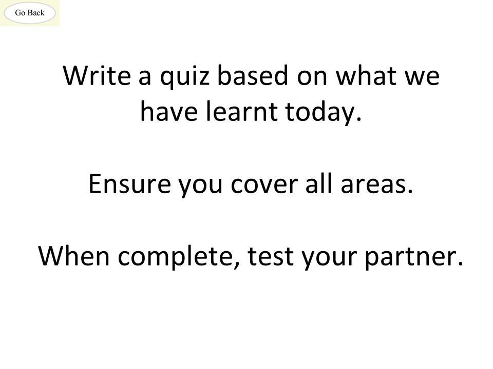 Write a quiz based on what we have learnt today